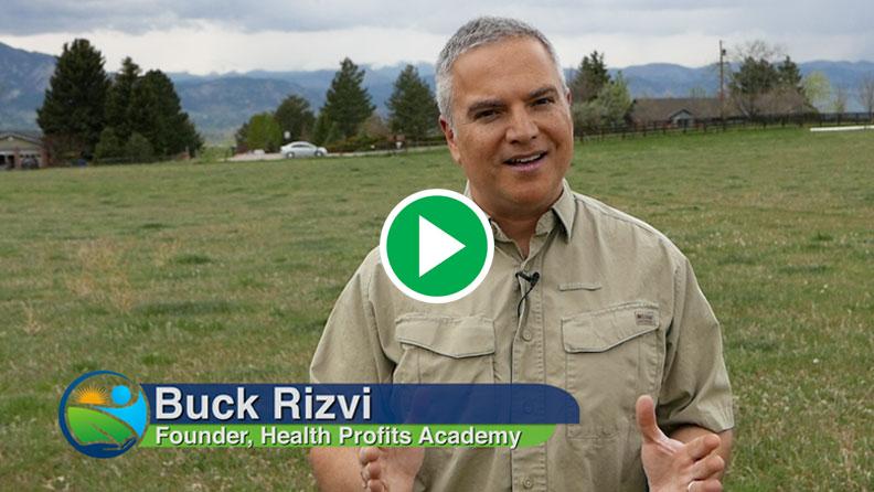 Buck Rizvi Health Profit Academy