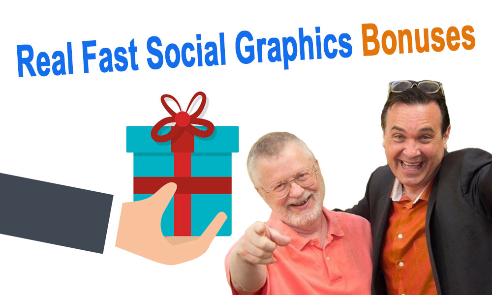 Real Fast Social Graphics Bonuses